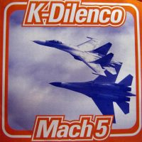 K-Dilenco – Mach 5 (Hiroshimax)