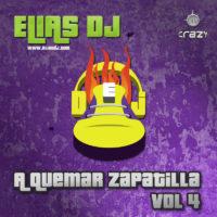Elias Dj – A Quemar Zapatilla Vol. 4