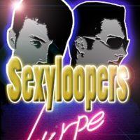SexyLoopers @ Lurpe – SexyLurpes