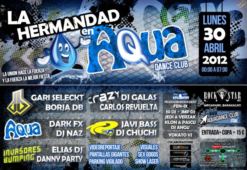 Diario La Chuchi >> Flyer 2012.04.30 - Aqua Dance pres. La Hermandad @ Rock Star Live