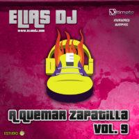 Elias Dj – A Quemar Zapatilla Vol. 9
