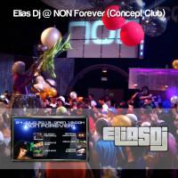 Elias Dj @ NON Forever (Concept Club)