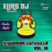 Elias Dj – A Quemar Zapatilla Vol. 10 (Radio Style)