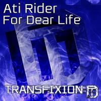 Ati Rider – For Dear Life