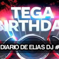 El Diario de Elias Dj #26: Tega B-Day @ Androides