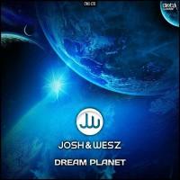 Josh & Wesz – Dream Planet