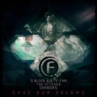 D-Block & S-Te-Fan & The Pitcher & DV8 Rocks – Save Our Dream (Original Mix)