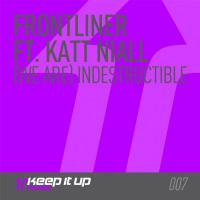 Frontliner Ft Katt Niall – (We Are) Indestrucible