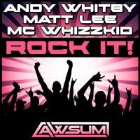 Andy Whitby & Matt Lee Feat Mc Whizzkid – Rock It (Audio Riot Remix)