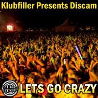 Klubfiller & Discam – Let's go crazy