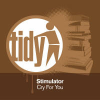 Stimulator – Cry For You (Technikal's Tidy Two Remix)