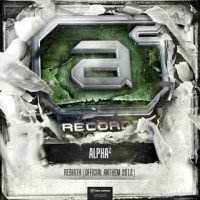 Alpha² – Rebirth (Official Anthem 2012)