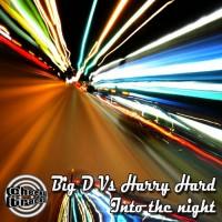 Big D vs Harry Hard – Into The Night