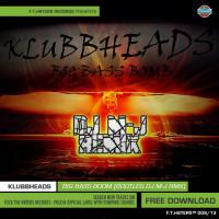 Klubbheads – Big Bass Bomb (Bootleg Dj M-j Klubb'ed Remix)