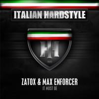 Zatox & Max Enforcer – It Must Be