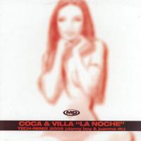 Coca + Villa – La Noche (Danny Boy & Juanma DC Tech Rmx)