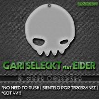 Gari Seleckt Feat Eider – No Need To Rush (Sientelo Por Tercera Vez)