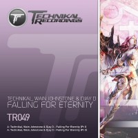 Technikal, Wain Johnstone & Djay D. – Falling for Eternity (Part I)