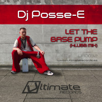Dj Posse-E – Let The Base Pump (Klubb Mix)