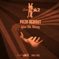 PKZK Reboot – Give me Xtasy