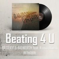 Battery & Badwor7H Feat Ksenia Boush – Beating 4 U (2014 Re Edit)