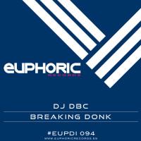 Dj Dbc – Breaking Donk