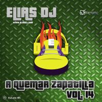 Elias Dj – A Quemar Zapatilla Vol. 14