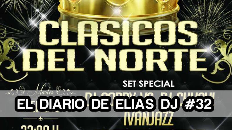 Diario La Chuchi >> El Diario de Elias Dj #32 - Clásicos del Norte