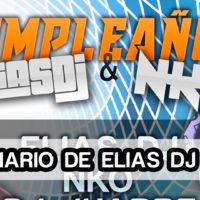 El Diario de Elias Dj #35 – Cumpleaños Elias Dj & NKO