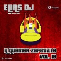 Elias Dj – A Quemar Zapatilla Vol. 16