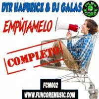 DTR Hapurice & Dj Galas – Empujamelo Completo