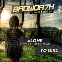 BADWOR7H – Yo Girl