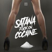 Satana – Fuck on cocaine