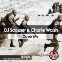 DJ Scouser & Charlie Walsh – Cover Me