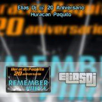 Elias Dj @20 Aniversario Huracán Paquito