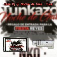 Elias Dj @Noche de Gala – Tunk