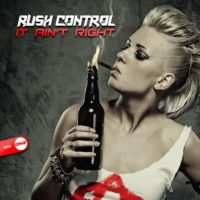 Rush Control – It ain't right