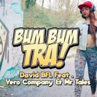 David BFL Feat . Yero Company & Mr Tales – BUM BUM TRA (Klubb Mix)