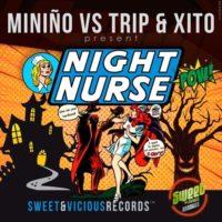 Miniño vs Trip & Xito – Night Nurse