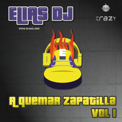 Elias Dj A Quemar Zapatilla Vol. 1