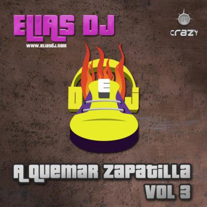 Elias Dj A Quemar Zapatilla Vol. 3