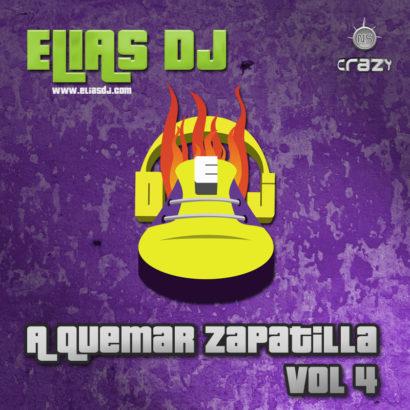 Elias Dj - A Quemar Zapatilla Vol. 4