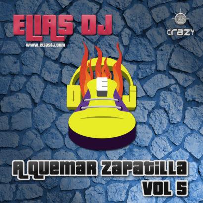 Portada de Elias Dj - A Quemar Zapatilla Vol. 5