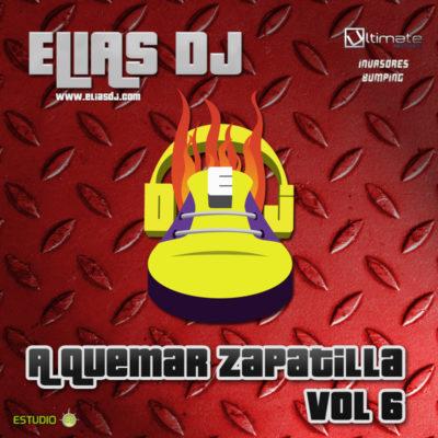 Elias Dj A Quemar Zapatilla Vol. 6