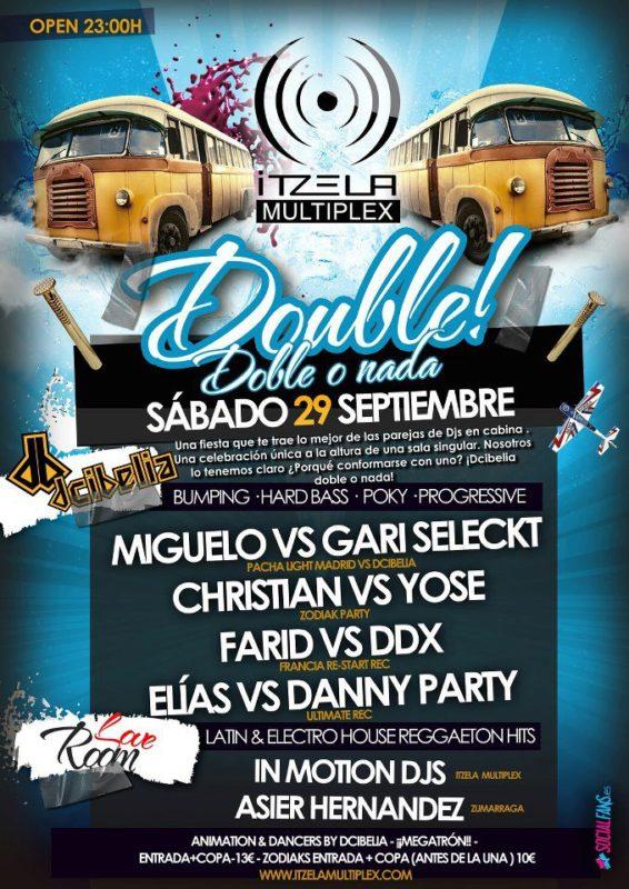 Double! @ Itzela Multiplex (Dcibelia)