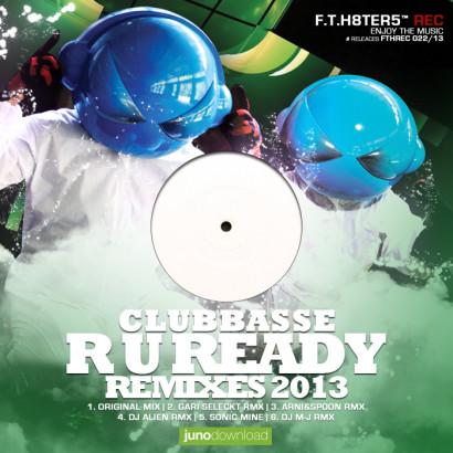 Clubbasse – R U Ready Remixes 2013