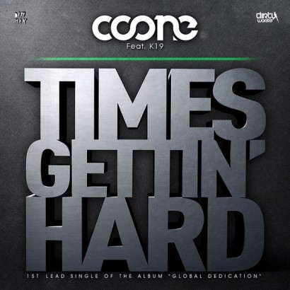 Coone Feat. K19 – Times Gettin Hard