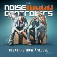 Imagen representativa del temazo Noisecontrollers – Break The Show