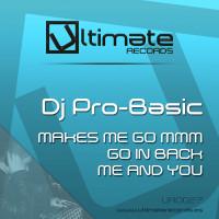 Imagen representativa del temazo DJ Pro-Basic – Makes me go mmm