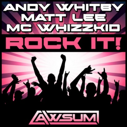 Andy Whitby Matt Lee Feat Mc Whizzkid Rock It